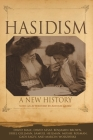 Hasidism: A New History Cover Image