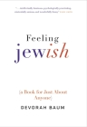 Feeling Jewish: (A Book for Just About Anyone) Cover Image