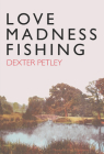 Love, Madness, Fishing Cover Image