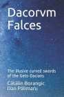 Dacorvm Falces: The illusive curved swords of the Geto-Dacians Cover Image
