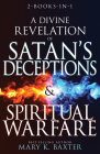 A Divine Revelation of Satan's Deceptions & Spiritual Warfare Cover Image