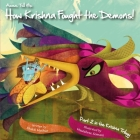 Amma Tell Me How Krishna Fought the Demons!: Part 2 in the Krishna Trilogy Cover Image