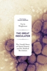 The Great Inoculator: The Untold Story of Daniel Sutton and his Medical Revolution Cover Image