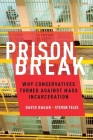 Prison Break: Why Conservatives Turned Against Mass Incarceration Cover Image