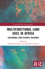 Multifunctional Land Uses in Africa: Sustainable Food Security Solutions (Earthscan Food and Agriculture) Cover Image