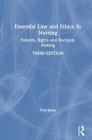 Essential Law and Ethics in Nursing: Patients, Rights and Decision-Making Cover Image
