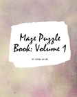 Maze Puzzle Book: Volume 1 (Large Softcover Puzzle Book for Teens and Adults) Cover Image