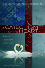 A Catechism of the Heart Cover Image