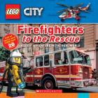 Firefighters to the Rescue (LEGO City Nonfiction): A LEGO Adventure in the Real World Cover Image