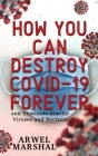 How You Can Destroy Covid-19 Forever Cover Image
