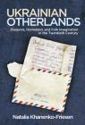 Ukrainian Otherlands: Diaspora, Homeland, and Folk Imagination in the Twentieth Century (Folklore Studies in a Multicultural World) Cover Image
