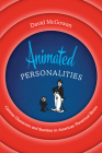 Animated Personalities: Cartoon Characters and Stardom in American Theatrical Shorts Cover Image