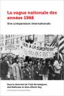 La Vague Nationale Des Années 1968: Regards Croisés Sur Les Mobilisations Des Peuples Autochtones Et Sans État Dans Les Années 1960 Et 1970 Cover Image