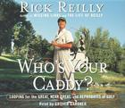 Who's Your Caddy?: Looping for the Great, Near Great, and Reprobates of Golf Cover Image