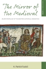 The Mirror of the Medieval: An Anthropology of the Western Historical Imagination (Making Sense of History #29) Cover Image