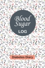 Blood Sugar Log: Professional Diabetic Diary - Glucose Monitoring Logbook - Record 1 Full Year Blood Sugar Levels (Before & After) + Re Cover Image