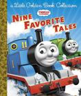 Thomas & Friends: Nine Favorite Tales (Thomas & Friends): A Little Golden Book Collection Cover Image