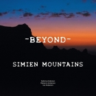 - Beyond -: Simien Mountains Cover Image