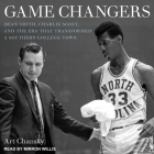 Game Changers: Dean Smith, Charlie Scott, and the Era That Transformed a Southern College Town Cover Image