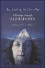 An Iceberg in Paradise: A Passage Through Alzheimer's Cover Image