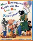 Miss Bindergarten Celebrates the Last Day of Kindergarten Cover Image
