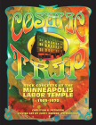 Cosmic Trip: Rock Concerts at the Minneapolis Labor Temple 1969-1970 Cover Image