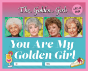 The Golden Girls: You Are My Golden Girl: A Fill-In Book Cover Image