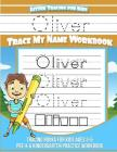 Letter Tracing for Kids Oliver Trace my Name Workbook: Tracing Books for Kids ages 3 - 5 Pre-K & Kindergarten Practice Workbook Cover Image