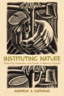 Instituting Nature: Authority, Expertise, and Power in Mexican Forests (Politics) Cover Image