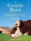 My Gentle Barn: Creating a Sanctuary Where Animals Heal and Children Learn to Hope Cover Image