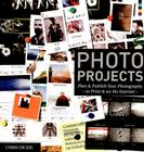 Photo Projects: Plan & Publish Your Photography - In Print & on the Internet Cover Image