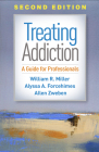Treating Addiction, Second Edition: A Guide for Professionals Cover Image