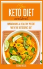 Clean Keto Diet Cookbook: Enjoy Over 50 Super Easy And Tasty Recipes To Start Your Transformation Cover Image