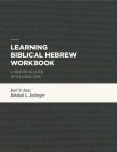 Learning Biblical Hebrew Workbook: A Graded Reader with Exercises Cover Image