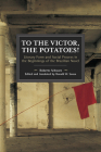 To the Victor, the Potatoes! (Historical Materialism) Cover Image