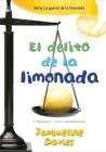 El delito de la limonada (The Lemonade War Series #2) Cover Image