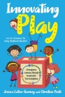 Innovating Play: Reimagining Learning through Meaningful Tech Integration Cover Image