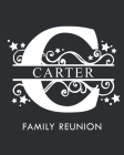 Carter Family Reunion: Personalized Last Name Monogram Letter C Family Reunion Guest Book, Sign In Book (Family Reunion Keepsakes) Cover Image