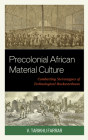 Precolonial African Material Culture: Combatting Stereotypes of Technological Backwardness Cover Image