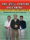 The 21st. Century Golf Swing: The Formula for Power and Accuracy Series Cover Image