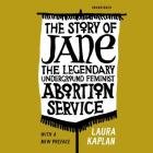 The Story of Jane: The Legendary Underground Feminist Abortion Service Cover Image