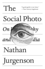 The Social Photo: On Photography and Social Media Cover Image