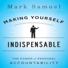 Making Yourself Indispensable: The Power of Personal Accountability Cover Image