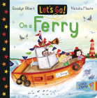 Let's Go on a Ferry (Let's Go!) Cover Image