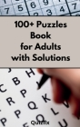 100+ Puzzle Book for Adults with Solutions: Easy Enigma Sudoku for Beginners, Intermediate and Advanced. Cover Image