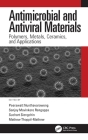 Antimicrobial and Antiviral Materials: Polymers, Metals, Ceramics, and Applications Cover Image