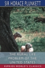 The Rural Life Problem of the United States (Esprios Classics) Cover Image