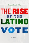 The Rise of the Latino Vote: A History Cover Image