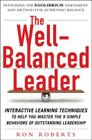 The Well-Balanced Leader: Interactive Learning Techniques to Help You Master the 9 Simple Behaviors of Outstanding Leadership Cover Image