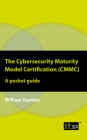 The Cybersecurity Maturity Model Certification (CMMC) - A Pocket Guide Cover Image